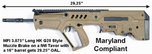 "MFI 3.875"" Long HK G28 Style Muzzle Brake on a IWI Tavor with an 16"" barrel customer states that he gets 29.25"" OAL to compliy with MD / Maryland 29""+ OAL.."