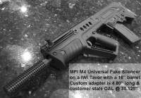 "MFI M4 Universal Fake Silencer on a IWI Tavor with a 16"" barrel. Custom adapter is 4.80"" long & customer state OAL @ 30.125""."